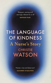 The Language of Kindness by Christie Watson