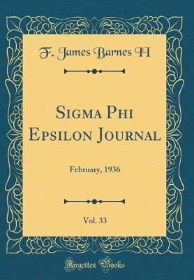 SIGMA Phi Epsilon Journal, Vol. 33 by F James Barnes II