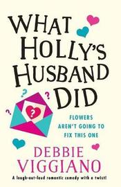 What Holly's Husband Did by Debbie Viggiano image
