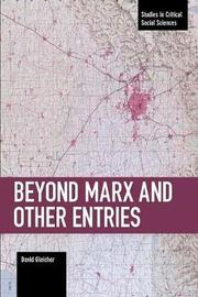 Beyond Marx and Other Entries by David Gleicher
