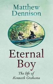 Eternal Boy by Matthew Dennison