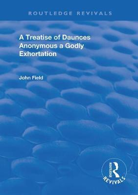 A Treatise of Daunces and A Godly Exhortation by * Anonymous
