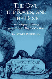 The Owl, The Raven, and the Dove by G.Ronald Murphy