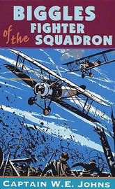 Biggles of the Fighter Squadron by W.E. Johns image