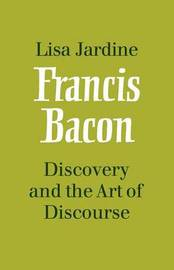 Francis Bacon: Discovery and the Art of Discourse by Lisa Jardine image