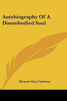 Autobiography of a Disembodied Soul by Monroe Guy Carleton image