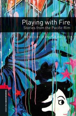 Oxford Bookworms Library: Level 3:: Playing with Fire: Stories from the Pacific Rim by Jennifer Bassett image