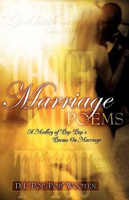 """Marriage Poems by D. J. """"Pop-Pop"""" Wooten"""