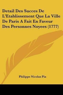 Detail Des Succes De L'Etablissement Que La Ville De Paris A Fait En Faveur Des Personnes Noyees (1777) by Philippe Nicolas Pia