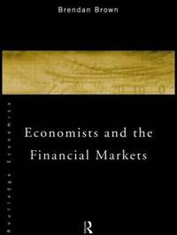 Economists and the Financial Markets by Brendan Brown image
