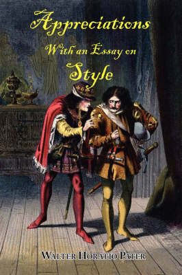 Appreciations, with an Essay on Style by Walter Horatio Pater image