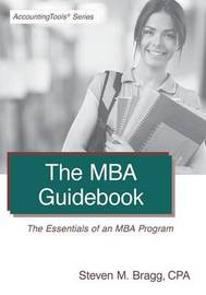 The MBA Guidebook by Steven M. Bragg