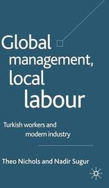 Global Management, Local Labour by Theo Nichols image