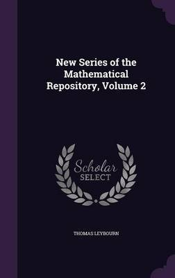 New Series of the Mathematical Repository, Volume 2 by Thomas Leybourn image