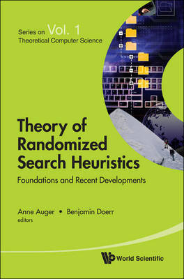 Theory Of Randomized Search Heuristics: Foundations And Recent Developments