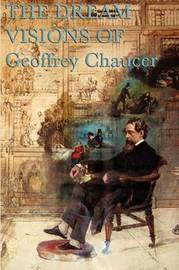 Chaucer's Dream Visions by Geoffrey Chaucer