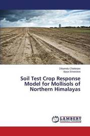 Soil Test Crop Response Model for Mollisols of Northern Himalayas by Chatterjee Dibyendu