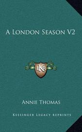 A London Season V2 by Annie Thomas