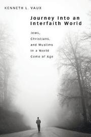 Journey Into an Interfaith World by Kenneth L Vaux