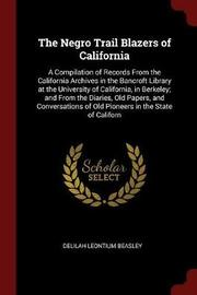 The Negro Trail Blazers of California by Delilah Leontium Beasley image