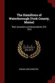 The Hamiltons of Waterborough (York County, Maine) by Samuel King Hamilton image