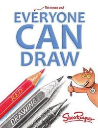 Everyone Can Draw by Shoo Rayner