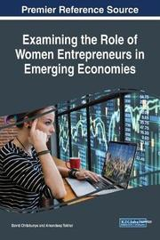 Examining the Role of Women Entrepreneurs in Emerging Economies