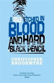 A Tale Etched In Blood And Hard Black Pencil by Christopher Brookmyre image