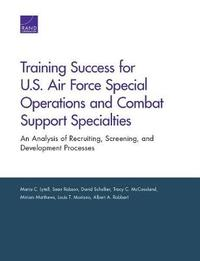 Training Success for U.S. Air Force Special Operations and Combat Support Specialties by Maria C Lytell image