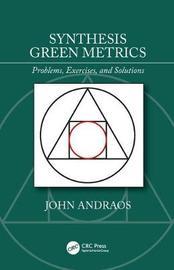 Synthesis Green Metrics by John Andraos