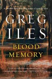 Blood Memory by Greg Iles