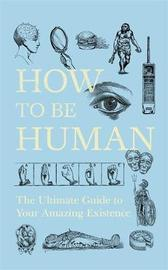 """How to Be Human by """"New Scientist"""""""