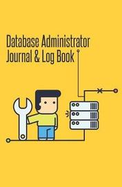 Database Administrator Journal & Log Book by Journal Jungle Publishing