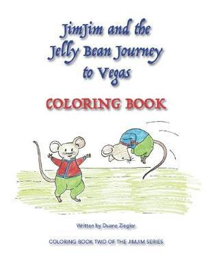 JimJim and the Jelly Bean Journey to Vegas COLORING BOOK by Duane Ziegler