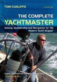 The Complete Yachtmaster: Sailing, Seamanship and Navigation for the Modern Yacht Skipper by Tom Cunliffe image