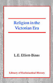 Religion in the Victorian Era by Leonard Elliott-Binns image