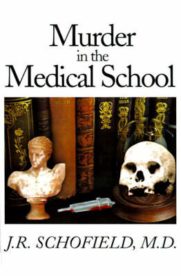 Murder in the Medical School by J R Schofield, M.D. image