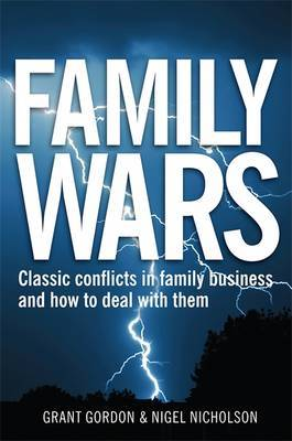 Family Wars: Classic Conflicts in Family Business and How to Deal with Them by Grant Gordon image