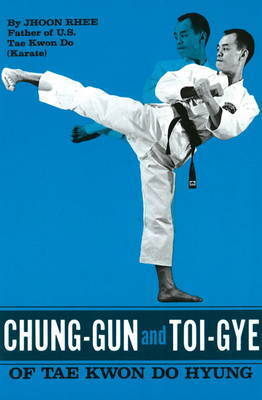 Chung-Gun and Toi Gye of Tae Kwon Do Hyung by Jhoon Rhee