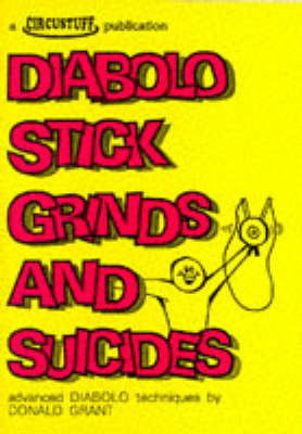 Diabolo Stick Grinds and Suicides by Donald Grant