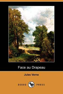 Face Au Drapeau (Dodo Press) by Jules Verne image