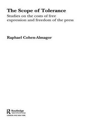 The Scope of Tolerance by Raphael Cohen-Almagor
