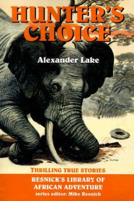 Hunter's Choice by Alexander Lake