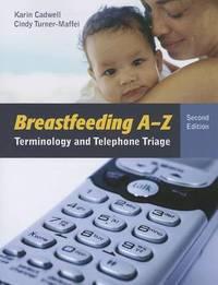 Breastfeeding A-Z by Karin Cadwell