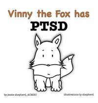Vinny the Fox Has Ptsd by Jessie Shepherd