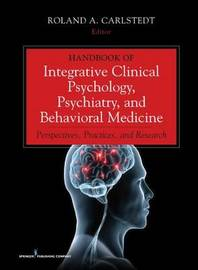 Handbook of Integrative Clinical Psychology, Psychiatry, and Behavioral Medicine by Roland A Carlstedt image