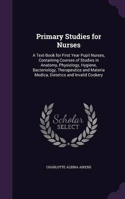 Primary Studies for Nurses by Charlotte Albina Aikens image