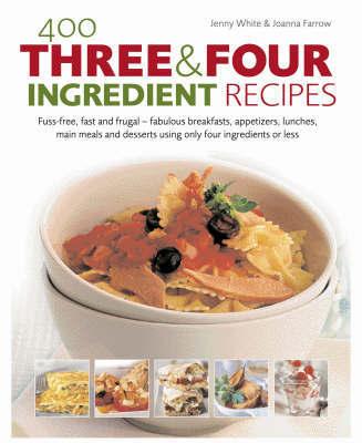 400 Three & Four Ingredient Recipes by Joanna Farrow