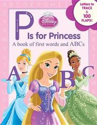 Disney Princess P Is for Princess by Disney Book Group