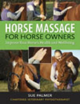 Horse Massage for Horse Owners by Sue Palmer image